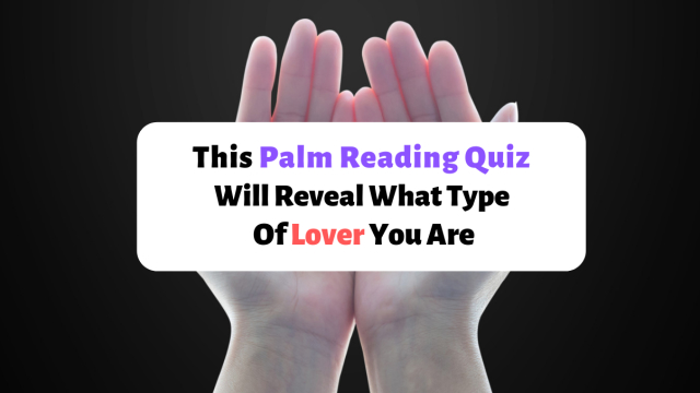 Our palms can tell us a lot about ourselves, including what type of lover. There are four types of lovers, which one are you?