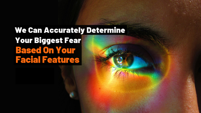 What does your face show about your greatest fear?
