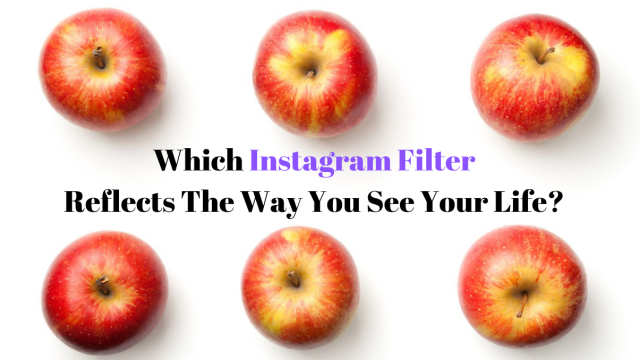 How do you really see your life? Take this Instagram filter quiz and find out which filter best reflects you perspective.