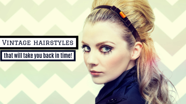 Check out these luscious locks and try out some of these vintage vibes to add a touch of class to your style.