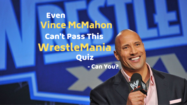 It's almost WrestleMania season! Test your WWE-fandom by seeing if you can pass this WrestleMania quiz.