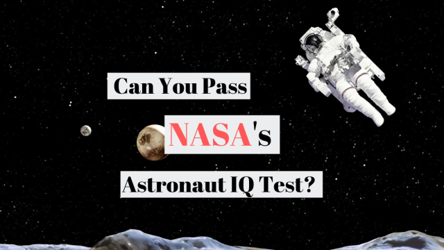 Have you always wanted to be an astronaut? Well, if you can't pass this IQ test, your chances are pretty slim.