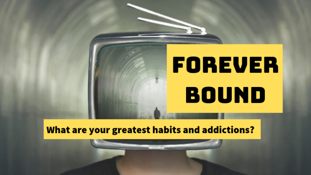 What are your biggest habits and addictions?