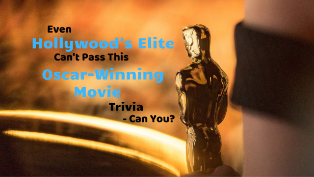 Oscar season is here and it's time to test your knowledge of Oscar award-winning films with this quiz.
