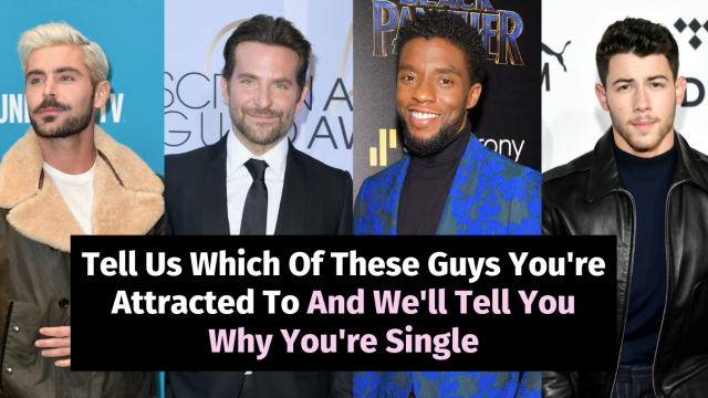 Ever wonder why you're always single? There's gotta be a reason. Did you know that your taste in men is directly related to your single status? It's true! Tell us which of these guys you think are the hottest and we'll tell you why you're always single.