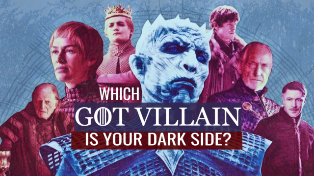 We've all got a dark side. Which GOT villain perfectly encapsulates yours?