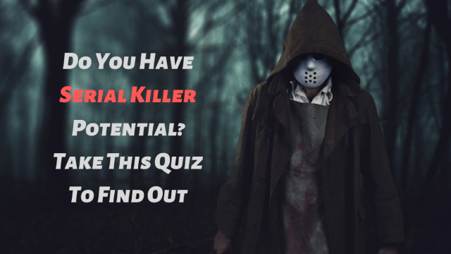 Everyone's got a little bit of serial killer in them. Do you have potential to go over the edge? Take this quiz to find out.