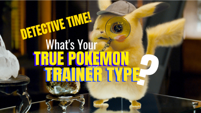 Strap in, cupcake! The Detective himself is about to show you your TRUE Pokemon destiny.