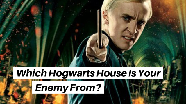 Not all enemies are from Slytherin, Harry. Duh. So which Hogwarts House is your greatest enemy from, then? Only one way to find out - and no, it's not that one girl's fan fiction.
