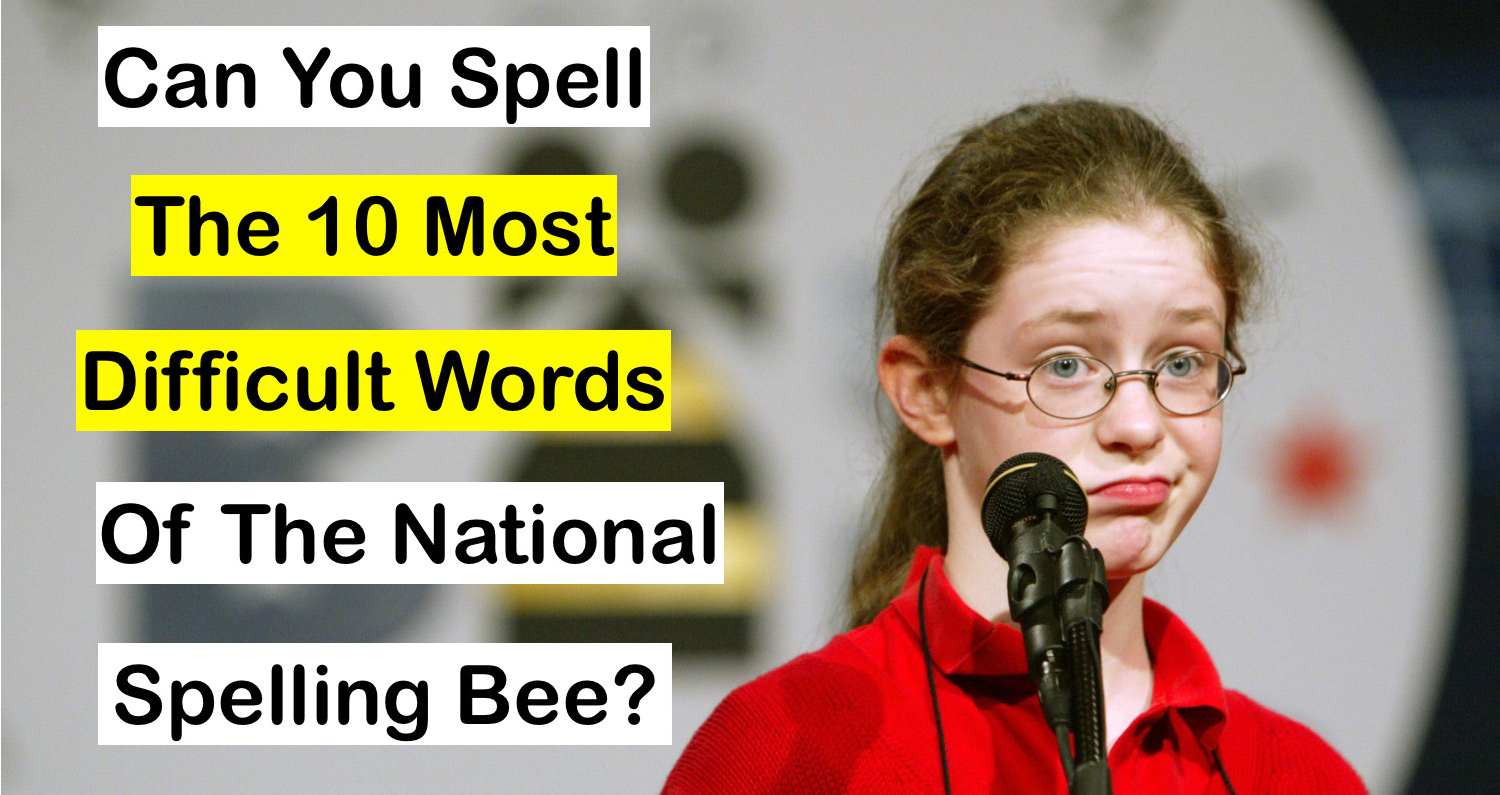 Can You Spell the 10 Most Difficult Words Of The National