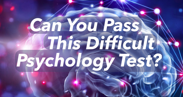 Can You Pass This Difficult Psychology Test?