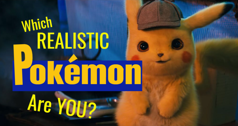 Which Realistic Detective Pikachu Pokemon Are You