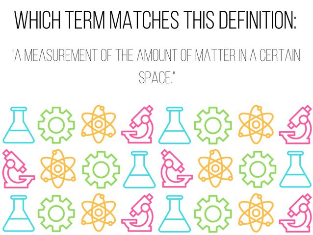 """A measurement of the amount of matter in a certain space."""