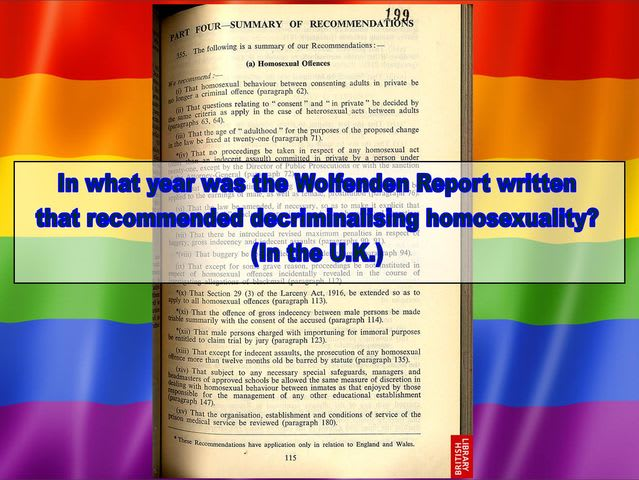 What year did Sir John Wolfenden recommend to the British Government that homosexuality be decriminalised?