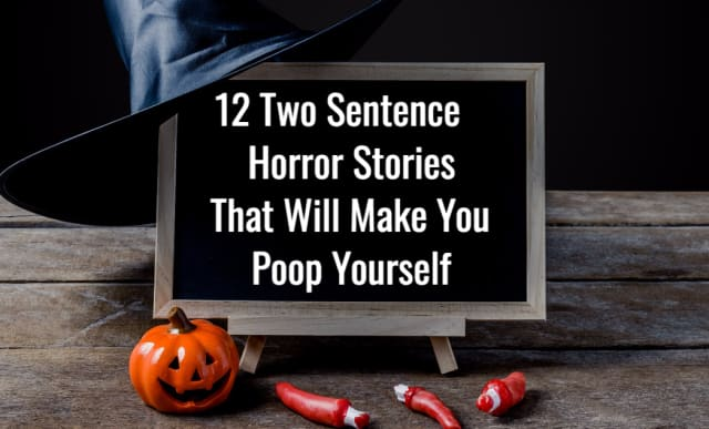 12 Two-Sentence Horror Stories So Scary They'll Make You Take A