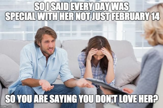 Good luck with telling your partner that you don't celebrate Valentine's Day, because you believe that one should show affection to their Significant Other on every day of the year. There's a chance that after saying this you won't have anyone to show affection to from February 15 onwards.